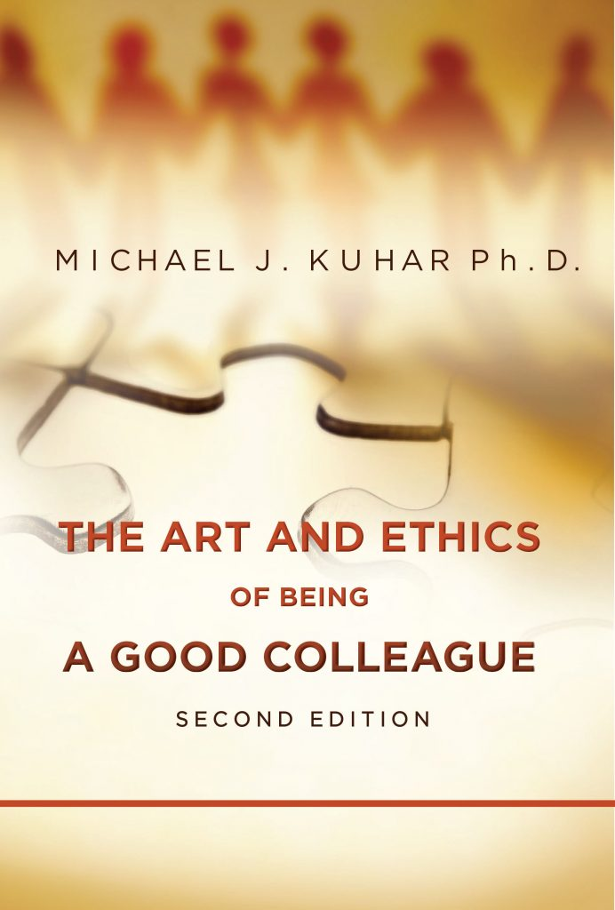 The Art and Ethics of Being a Good Colleague, Second Edition